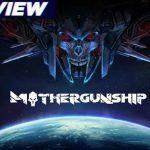 MotherGunShip Review – Bullet Heaven