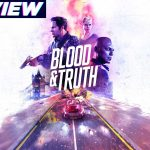 Blood and Truth Review