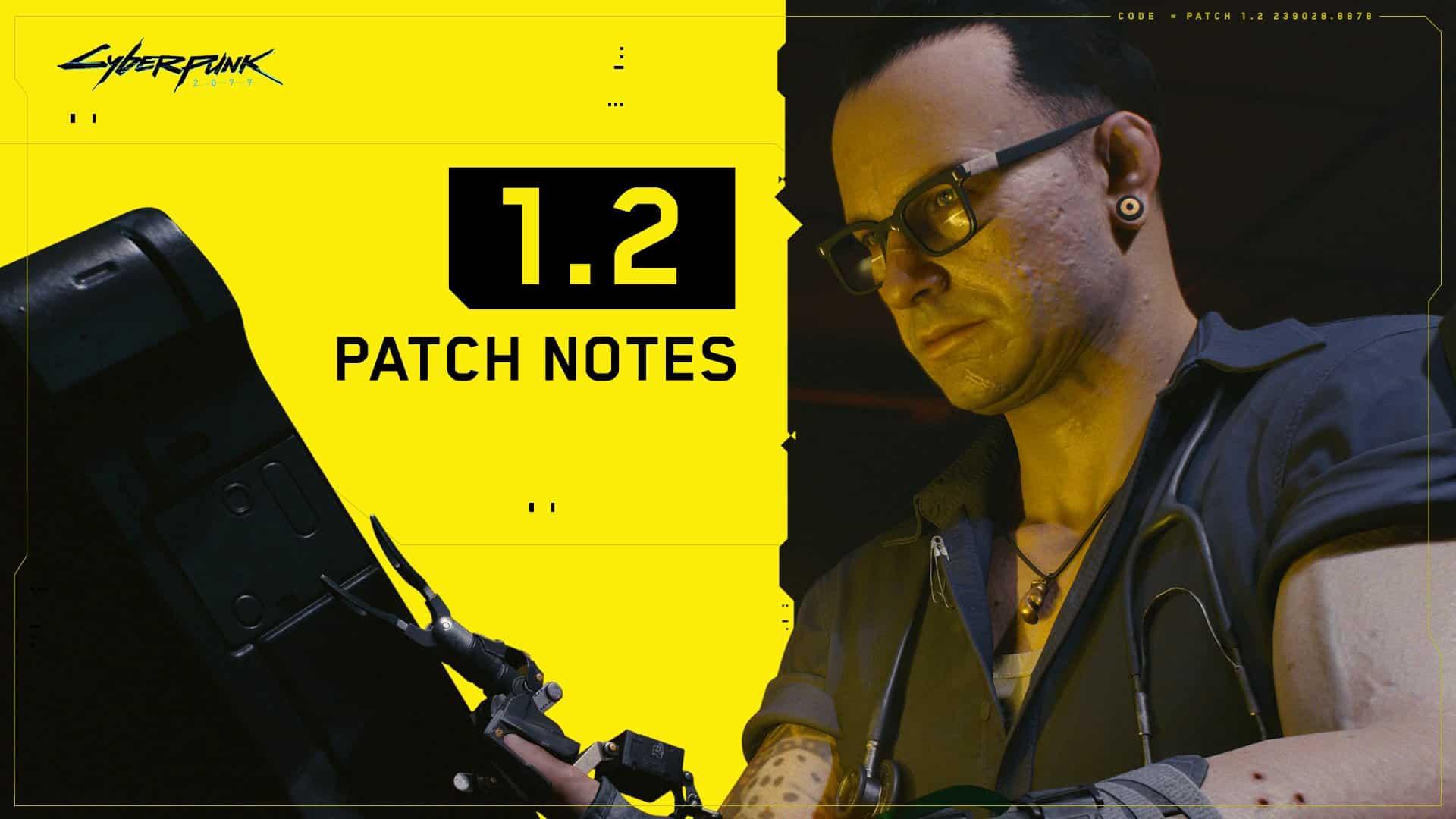 Cyberpunk 2077 Patch 1.2 Notes